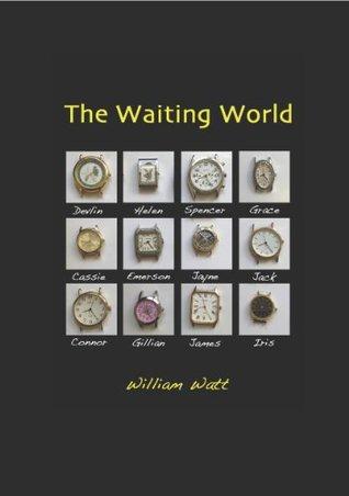 The Waiting World  by  William Watt