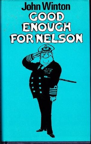 Good Enough for Nelson  by  John Winton