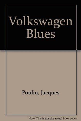 Volkswagen Blues Sylvie Poulin