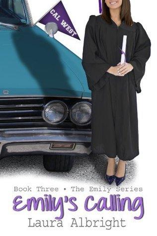Emilys Calling (The Emily Series) Laura Albright