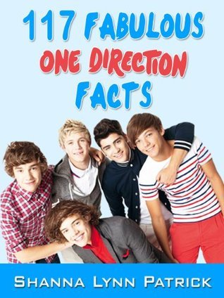 117 Fabulous One Direction Facts  by  Shanna Lynn Patrick