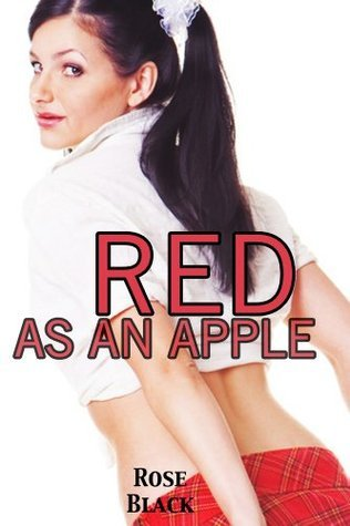 Red As An Apple  by  Rose Black
