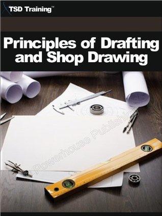 Principles of Drafting and Shop Drawing TSD Training