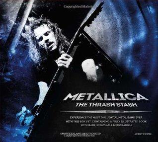 Metallica: The Thrash Stash  by  Jerry Ewing
