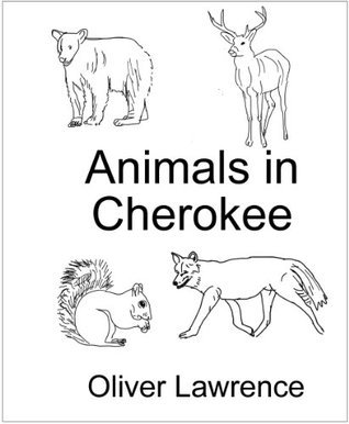Animals in Cherokee Oliver S. Lawrence