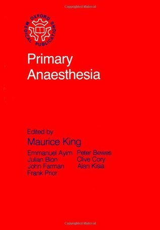 Primary Surgery: Non-Trauma Volume 1 Maurice King