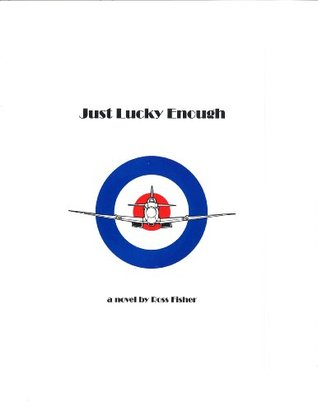 Just Lucky Enough  by  Ross Fisher