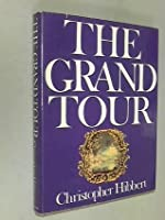 The Grand Tour Christopher Hibbert