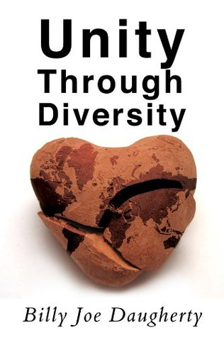 Unity Through Diversity  by  Billy Joe Daugherty