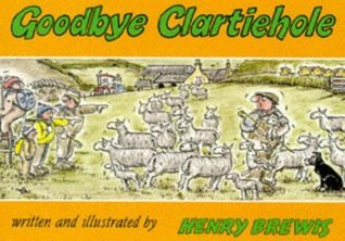 Goodbye Clartiehole  by  Henry Brewis