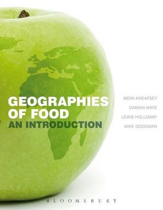 Geographies of Food: An Introduction Damian Maye