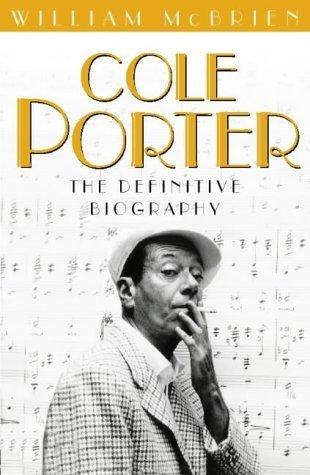 Cole Porter: The Definitive Biography William McBrien