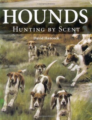 Hounds: Hunting Scent by David Hancock