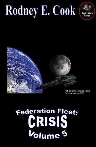 Federation Fleet: Crisis Rodney E. Cook