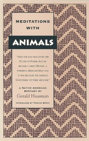 Meditations with Animals: A Native American Bestiary  by  Gerald Hausman