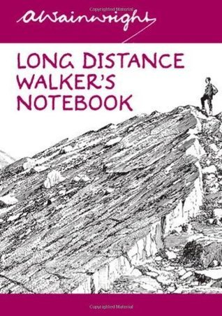 Long Distance Walkers Notebook  by  A. Wainwright