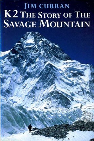 K2: The History of the Savage Mountain Jim Curran
