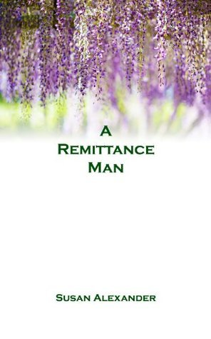 A Remittance Man (A Snowdrop Mystery) Susan Alexander