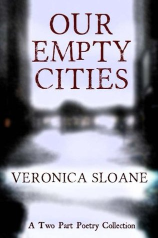 Our Empty Cities  by  Veronica Sloane
