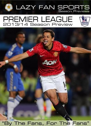 Lazy Fan Sports Premier League Season Preview 2013/14 Nick Howlett