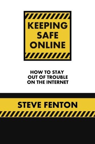 Keeping Safe Online  by  Steve Fenton