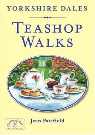 Yorkshire Dales Teashop Walks Jean Patefield