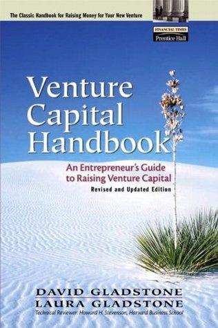 Venture Capital Handbook: An Entrepreneurs Guide to Raising Venture Capital Revised David Gladstone