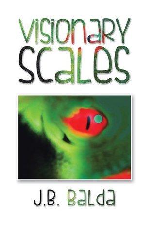 Visionary Scales  by  J.B. Balda