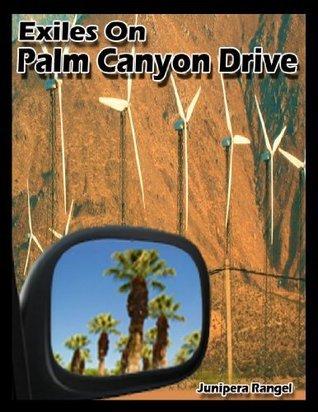 Exiles on Palm Canyon Drive Junipera Rangel