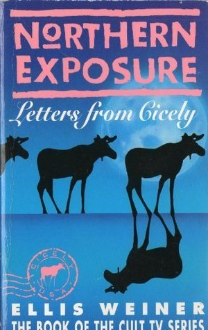 Northern Exposure  by  Ellis Weiner
