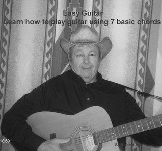 Easy Guitar Learn how to play guitar using 7 basic chords Richard   Farr
