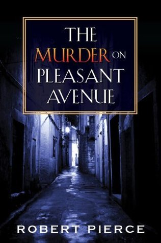 The Murder on Pleasant Avenue  by  Robert Pierce