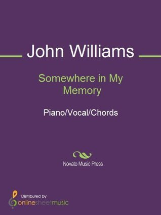 Somewhere in My Memory  by  John  Williams