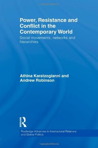Power, Resistance and Conflict in the Contemporary World: Social Movements, Networks and Hierarchies Athina Karatzogianni