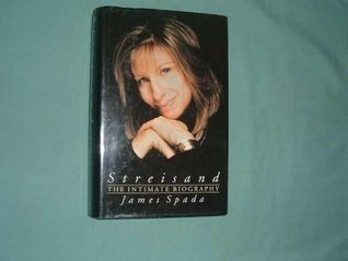 Streisand: The Intimate Biography  by  James Spada