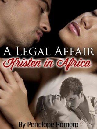 A Legal Affair. Kristen in Africa  by  Penelope Romero