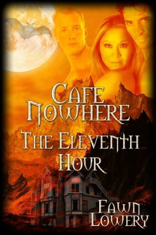 The Eleventh Hour (Cafe Nowhere) Fawn Lowery
