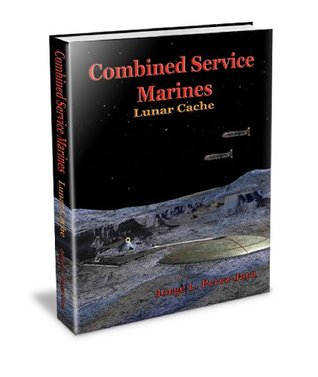 Combined Service Marines - Lunar Cache (The CSM Series) Jorge Perez-Jara