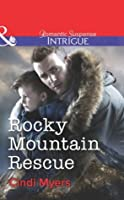 Rocky Mountain Rescue (Mills & Boon Intrigue)