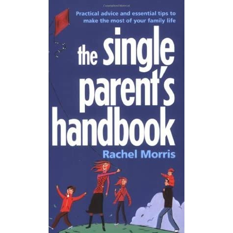 rachel single parents The single mom game plan the  some research suggests the majority of children raised by single parents do not  rachel sarah, author of single mom seeking.
