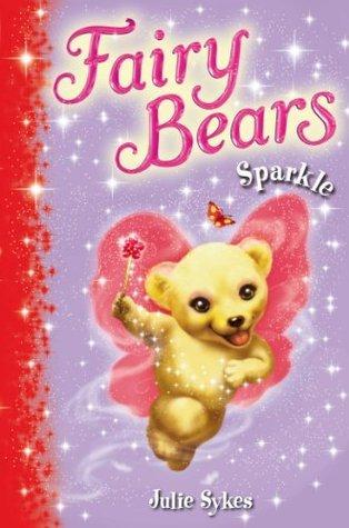 Fairy Bears 4: Sparkle Julie Sykes