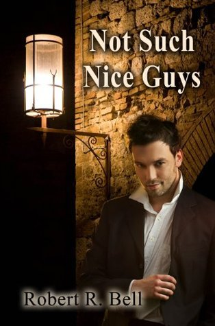 Not Such Nice Guys  by  Robert R. Bell
