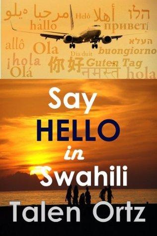 Say Hello in Swahili NoDRM  by  Talen Ortz