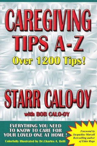 Caregiving Tips A-Z, Alzheimers & Other Dementias  by  Starr Calo-oy