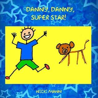 Danny, Danny, Super Star! Nicki Mann