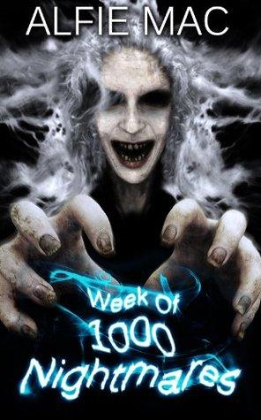 Week Of 1000 Nightmares Alfie Mac