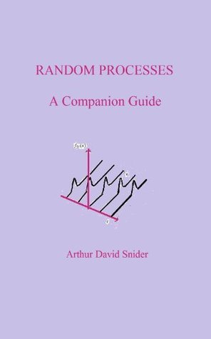 Random Processes: A Companion Guide Arthur David Snider