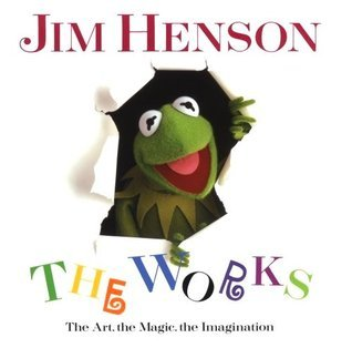 Jim Henson: The Works - The Art, the Magic, the Imagination  by  Christopher Finch