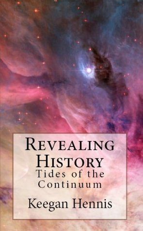 Revealing History (16) (Tides of the Continuum)  by  Keegan Hennis