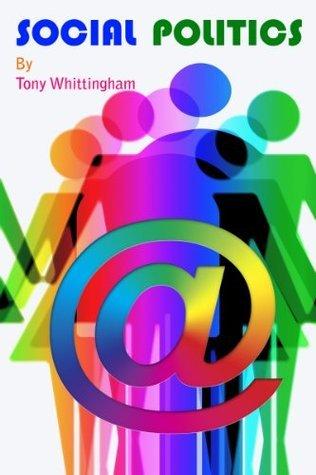 Social Politics  by  Tony Whittingham